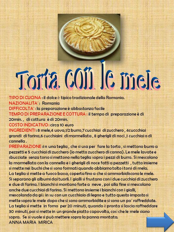 TIPO DI CUCINA : il dolce è tipico tradizionale della Romania. NAZIONALITA ' : Romania DIFFICOLTA ' : la preparazione è abbastanza facile TEMPO DI PRE