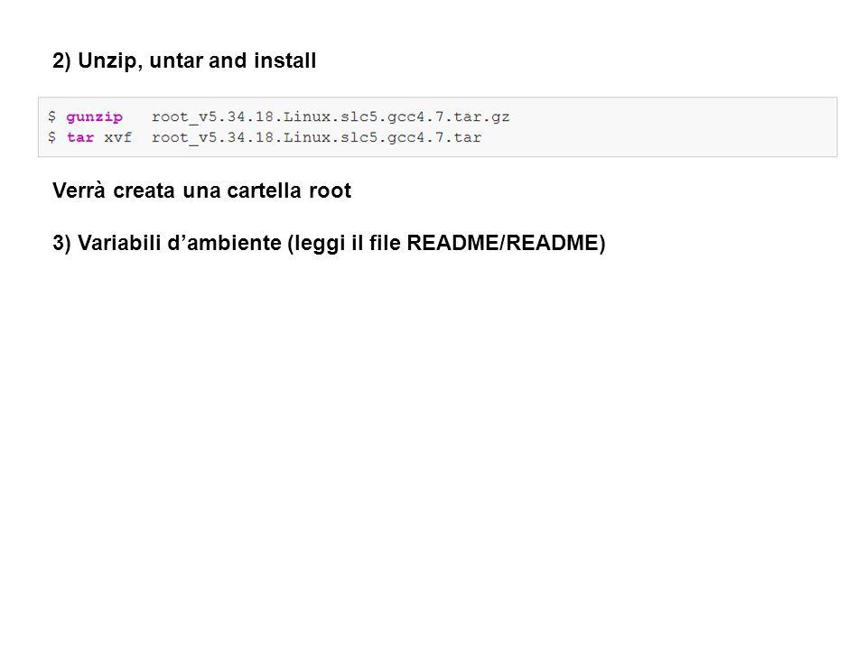 2) Unzip, untar and install Verrà creata una cartella root 3) Variabili d'ambiente (leggi il file README/README)