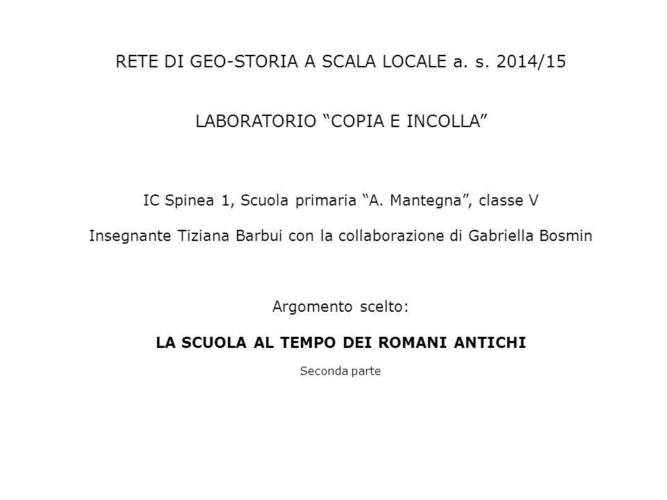 """RETE DI GEO-STORIA A SCALA LOCALE a. s. 2014/15 LABORATORIO """"COPIA E INCOLLA"""" IC Spinea 1, Scuola primaria """"A. Mantegna"""", classe V Insegnante Tiziana"""
