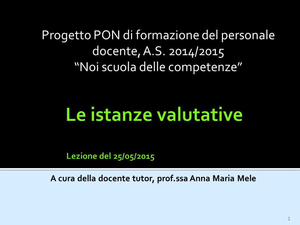 Progetto PON di formazione del personale docente, A.S. 2014/2015 Noi scuola delle competenze 1