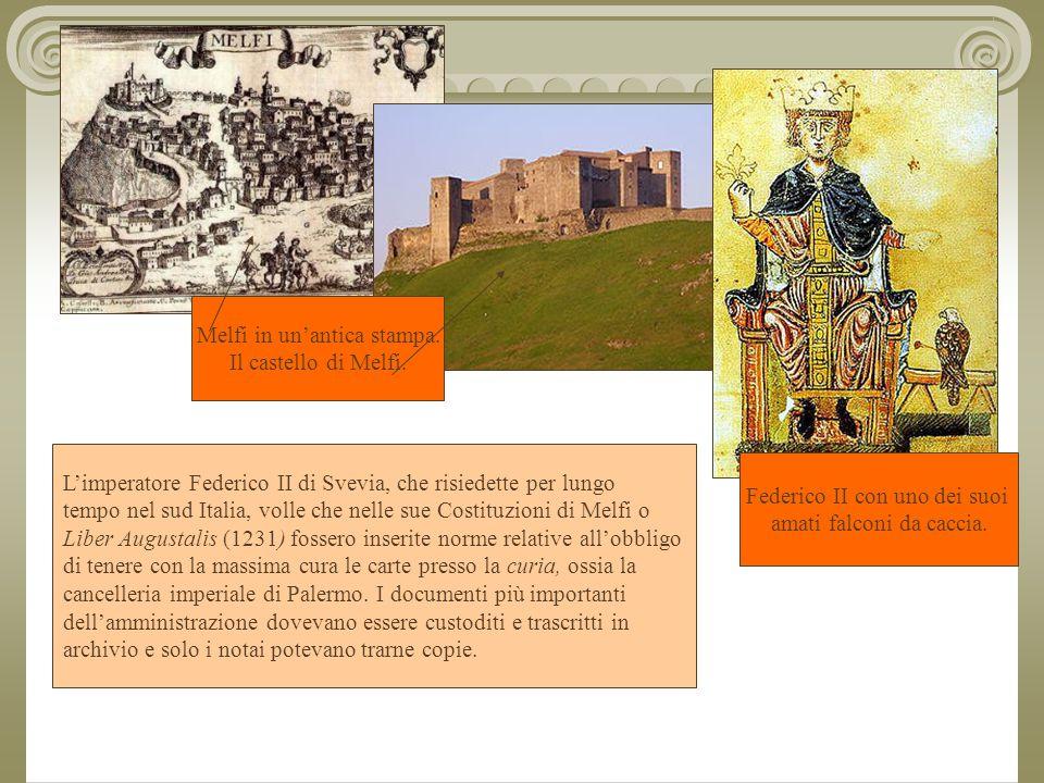 L'imperatore Federico II di Svevia, che risiedette per lungo tempo nel sud Italia, volle che nelle sue Costituzioni di Melfi o Liber Augustalis (1231) fossero inserite norme relative all'obbligo di tenere con la massima cura le carte presso la curia, ossia la cancelleria imperiale di Palermo.