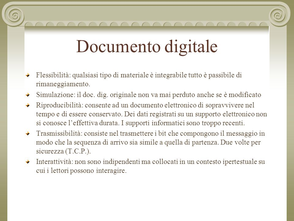 Documento digitale Flessibilità: qualsiasi tipo di materiale è integrabile tutto è passibile di rimaneggiamento.