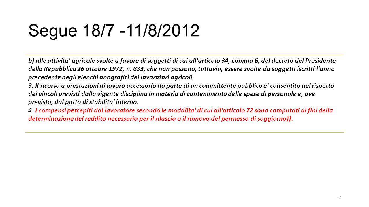 Segue 18/7 -11/8/2012 b) alle attivita agricole svolte a favore di soggetti di cui all articolo 34, comma 6, del decreto del Presidente della Repubblica 26 ottobre 1972, n.