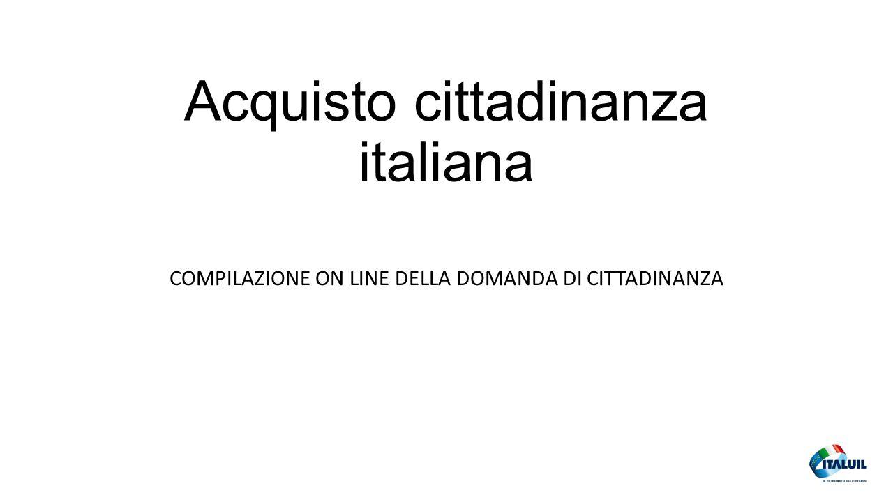 Acquisto cittadinanza italiana COMPILAZIONE ON LINE DELLA DOMANDA DI CITTADINANZA