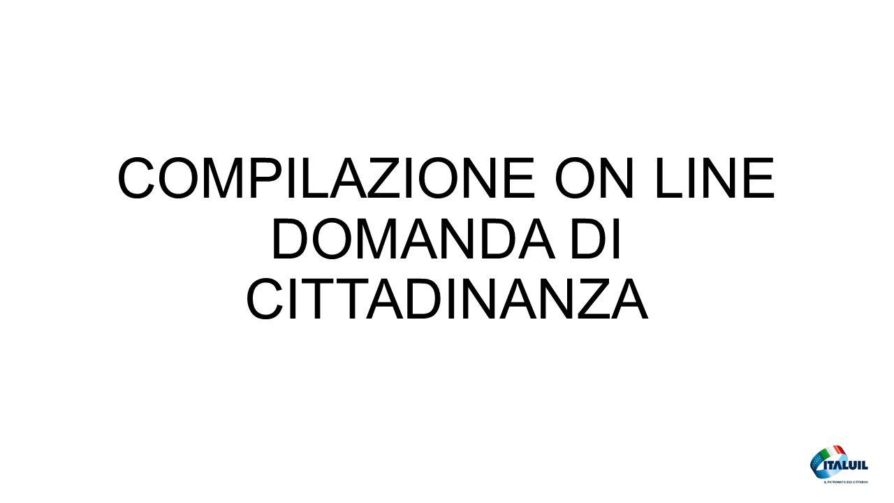 COMPILAZIONE ON LINE DOMANDA DI CITTADINANZA