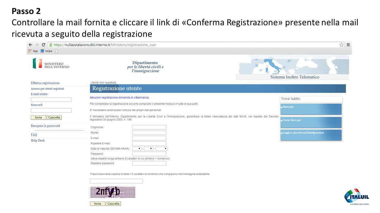 Passo 2 Controllare la mail fornita e cliccare il link di «Conferma Registrazione» presente nella mail ricevuta a seguito della registrazione