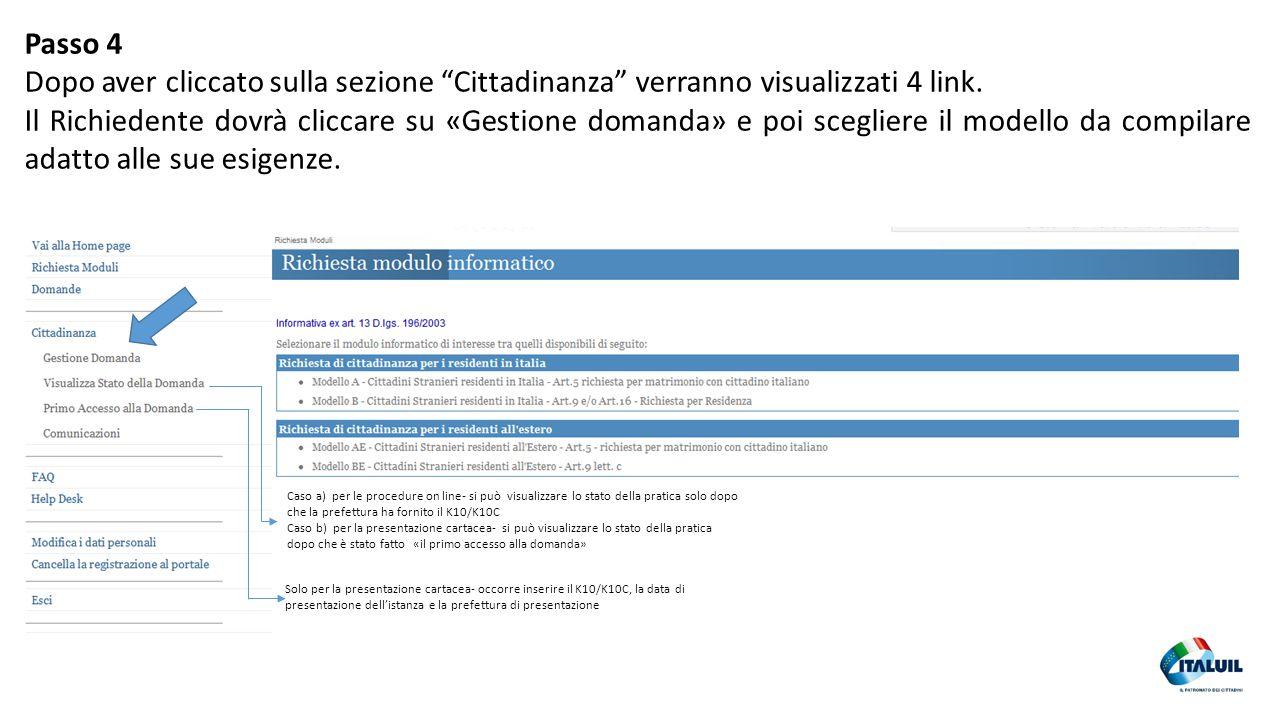 """Passo 4 Dopo aver cliccato sulla sezione """"Cittadinanza"""" verranno visualizzati 4 link. Il Richiedente dovrà cliccare su «Gestione domanda» e poi scegli"""