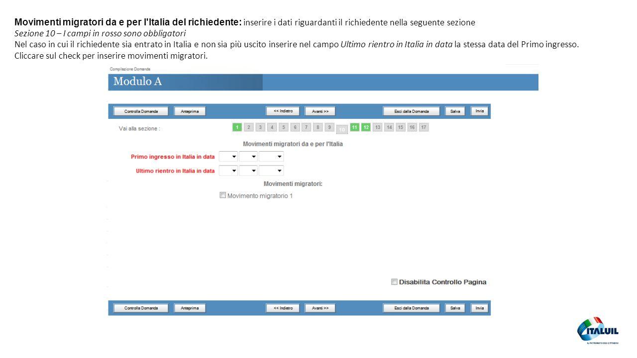 31 Movimenti migratori da e per l'Italia del richiedente: inserire i dati riguardanti il richiedente nella seguente sezione Sezione 10 – I campi in ro