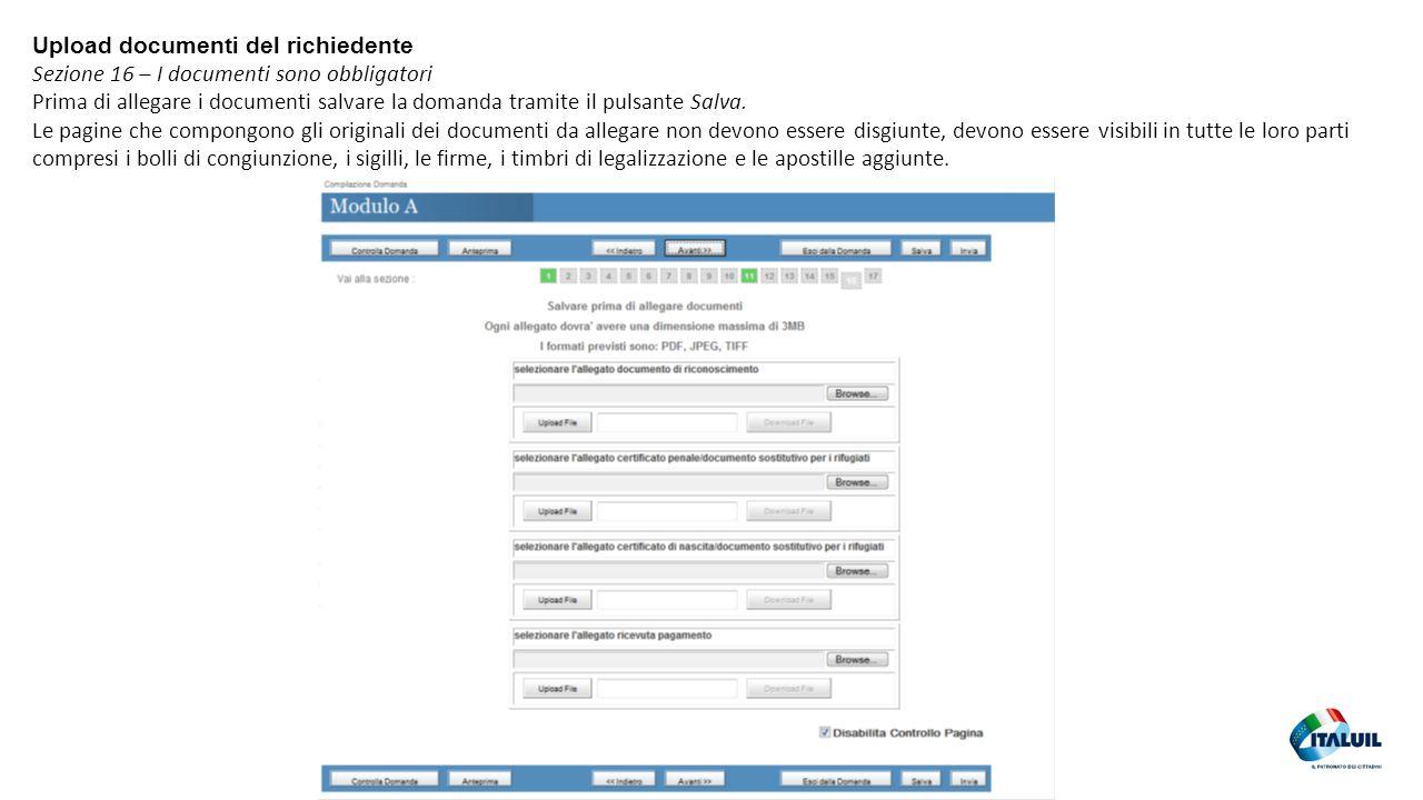 37 Upload documenti del richiedente Sezione 16 – I documenti sono obbligatori Prima di allegare i documenti salvare la domanda tramite il pulsante Salva.