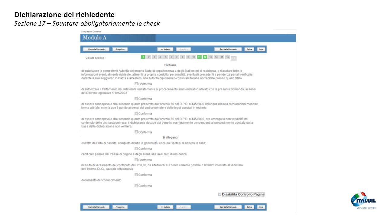 39 Dichiarazione del richiedente Sezione 17 – Spuntare obbligatoriamente le check