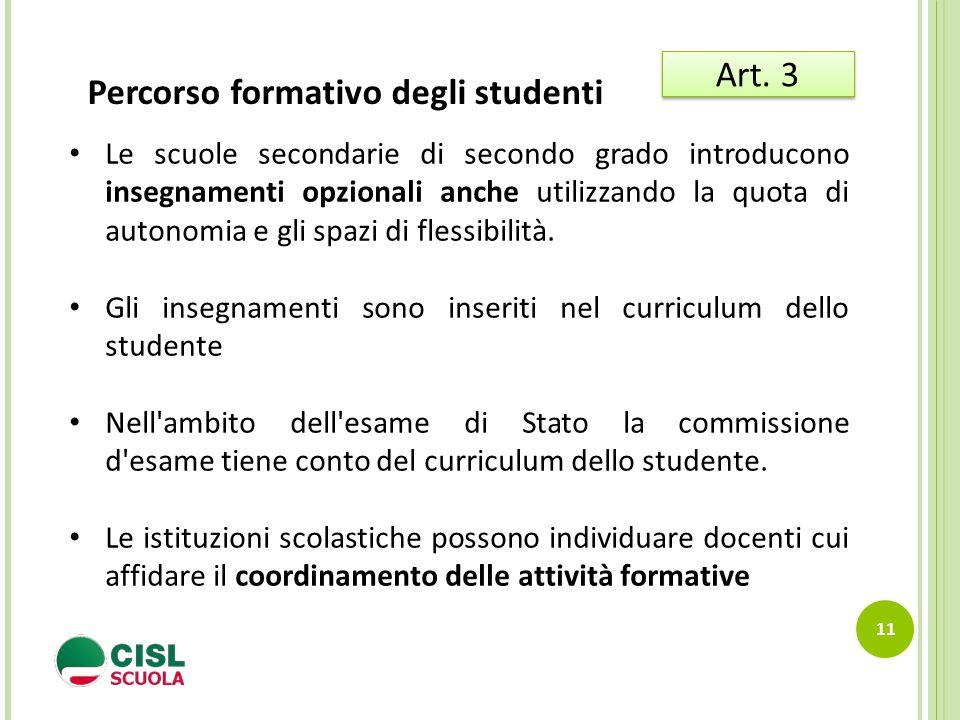 11 Art. 3 Le scuole secondarie di secondo grado introducono insegnamenti opzionali anche utilizzando la quota di autonomia e gli spazi di flessibilità