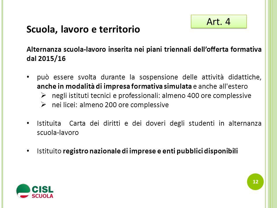12 Scuola, lavoro e territorio Alternanza scuola-lavoro inserita nei piani triennali dell'offerta formativa dal 2015/16 può essere svolta durante la s