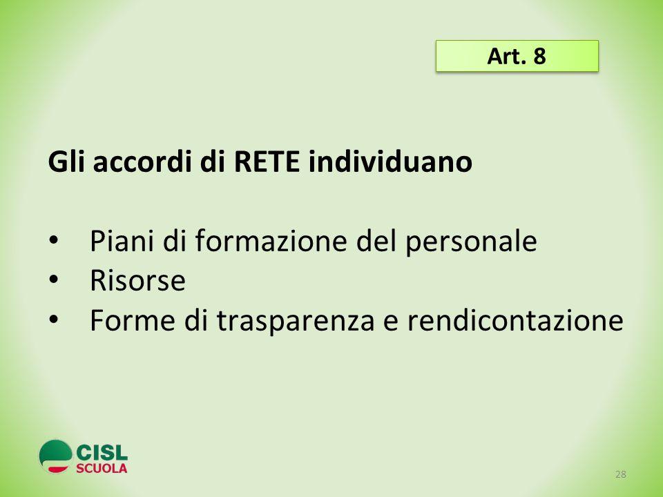 Gli accordi di RETE individuano Piani di formazione del personale Risorse Forme di trasparenza e rendicontazione 28 Art. 8