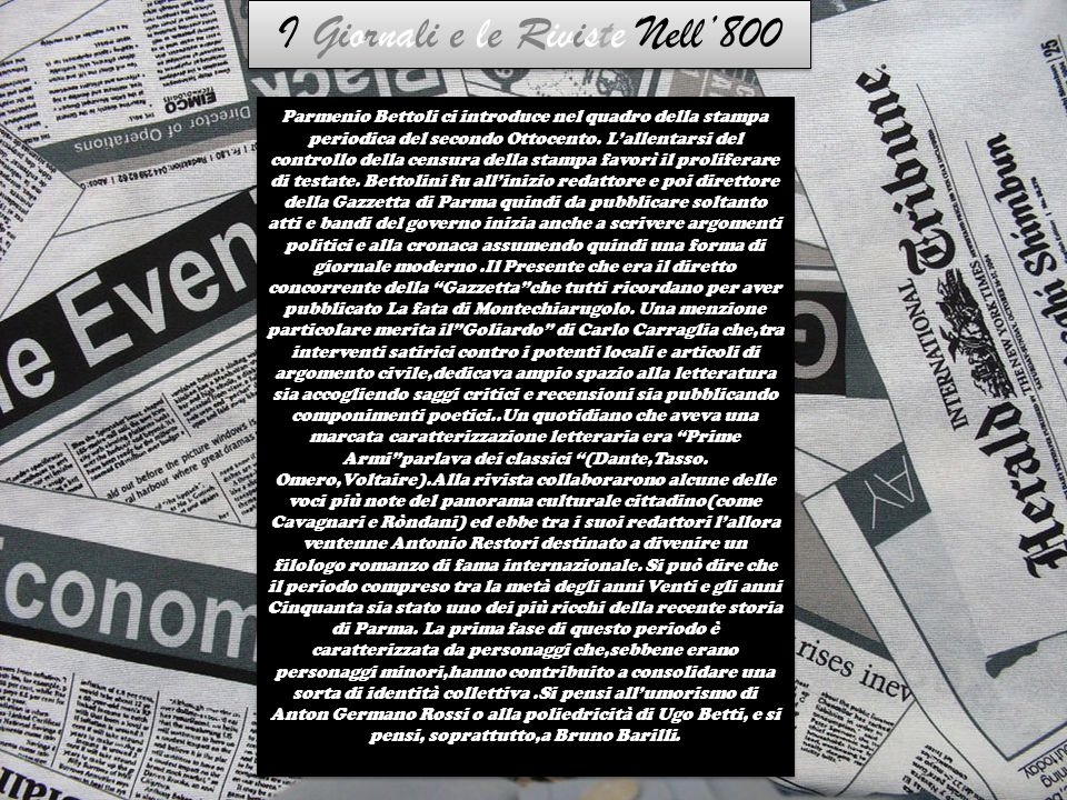 I Giornali e le Riviste Nell'800 Parmenio Bettoli ci introduce nel quadro della stampa periodica del secondo Ottocento.