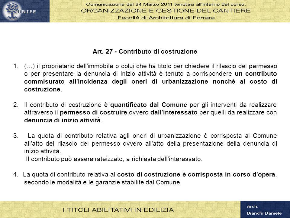 Art. 27 - Contributo di costruzione 1.(…) il proprietario dell'immobile o colui che ha titolo per chiedere il rilascio del permesso o per presentare l