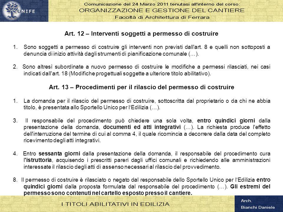 Art. 12 – Interventi soggetti a permesso di costruire 1.Sono soggetti a permesso di costruire gli interventi non previsti dall'art. 8 e quelli non sot