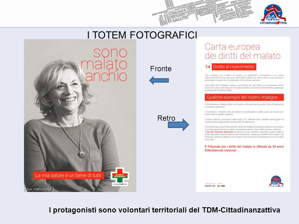 Fronte Retro I TOTEM FOTOGRAFICI I protagonisti sono volontari territoriali del TDM-Cittadinanzattiva