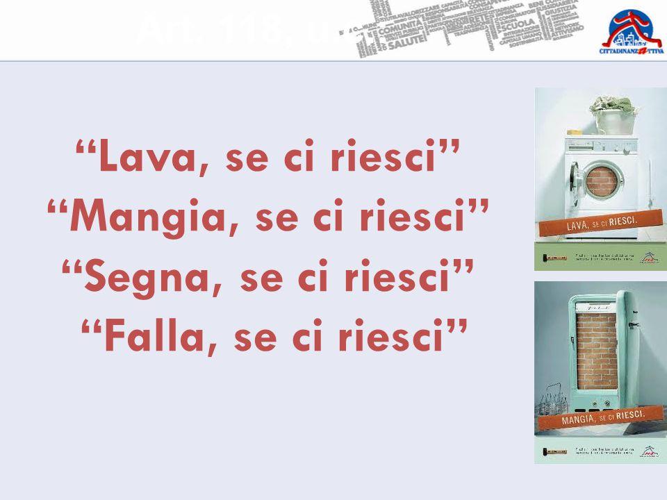 Lava, se ci riesci Mangia, se ci riesci Segna, se ci riesci Falla, se ci riesci Art.