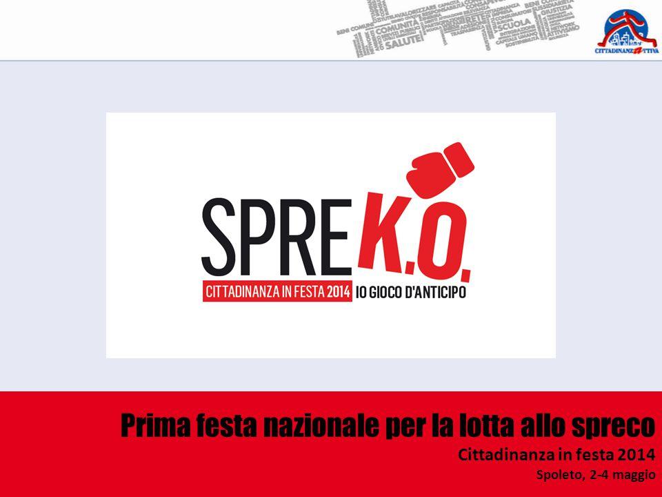 Prima festa nazionale per la lotta allo spreco Cittadinanza in festa 2014 Spoleto, 2-4 maggio