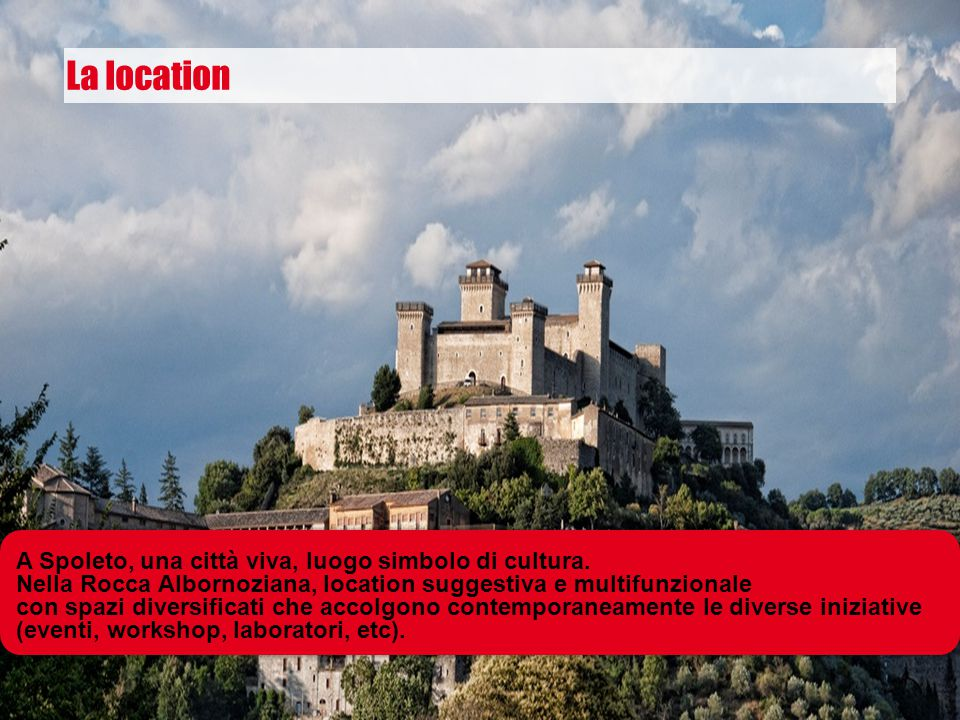 La location A Spoleto, una città viva, luogo simbolo di cultura.