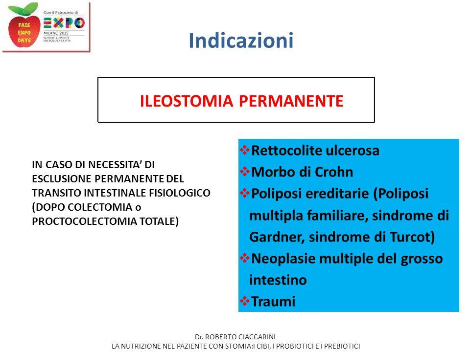 Indicazioni  Rettocolite ulcerosa  Morbo di Crohn  Poliposi ereditarie (Poliposi multipla familiare, sindrome di Gardner, sindrome di Turcot)  Neo