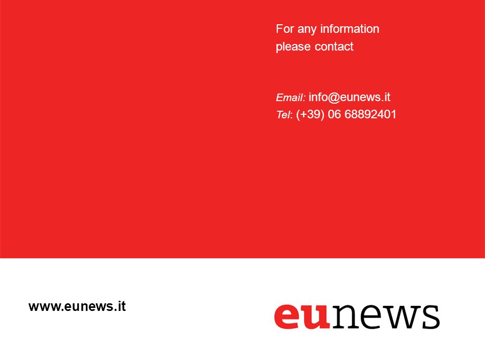 www.eunews.it For any information please contact Email: info@eunews.it Tel: (+39) 06 68892401
