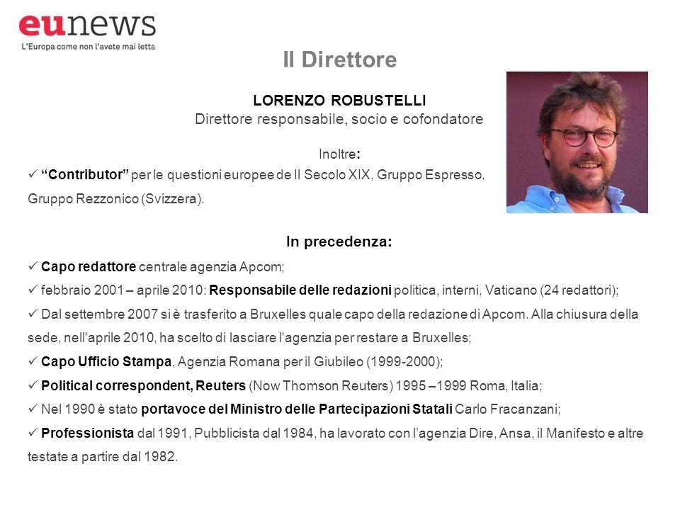 LORENZO ROBUSTELLI Direttore responsabile, socio e cofondatore Inoltre: Contributor per le questioni europee de Il Secolo XIX, Gruppo Espresso, Gruppo Rezzonico (Svizzera).