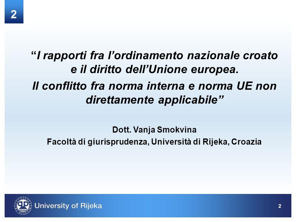 2 I rapporti fra l'ordinamento nazionale croato e il diritto dell'Unione europea.