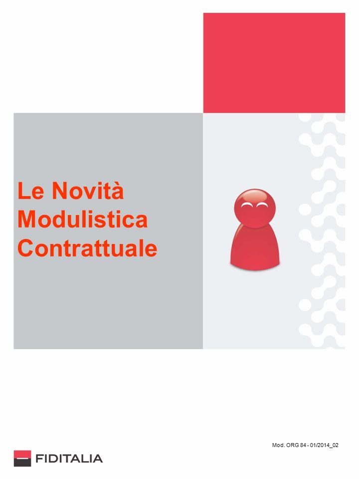 Le Novità Modulistica Contrattuale Mod. ORG 84 - 01/2014_02