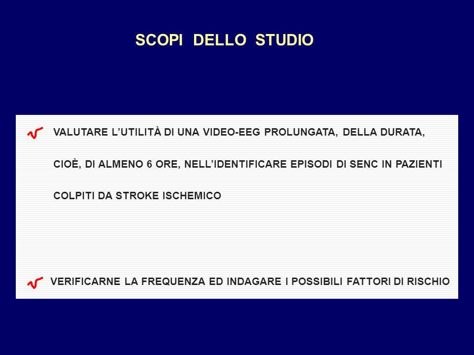 PZ e METODI STUDIO PROSPETTICO OSSERVAZIONALE PZ RICOVERATI TRA GENNAIO 2010 E SETTEMBRE 2013 CRITERI DI INCLUSIONE: 1) STROKE ISCHEMICO ACUTO (SEGNO/SINTOMO NEUROLOGICO ACUTO, >24 h, CT/MRI) 2)SENC DOCUMENTATO TRAMITE VIDEO-EEG; 3)NO ALTRI FATTORI DI RISCHIO PER E (ES: ABUSO DI ALCOL; USO DI F.