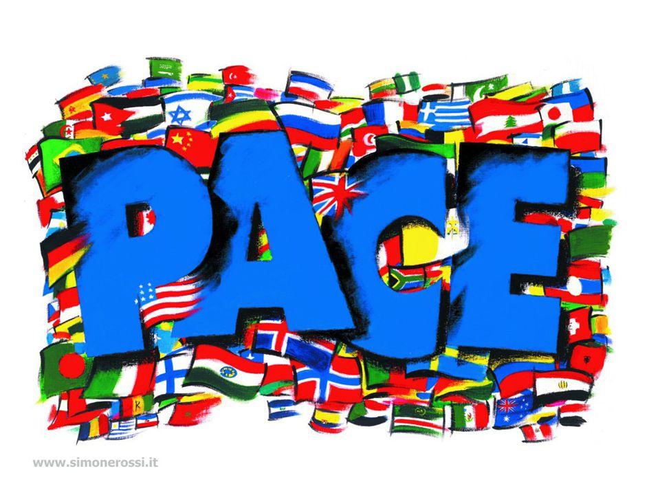 QUALI AMBITI pace ed educazione: pace vissuta : pace che condiziona le nostre scelte :
