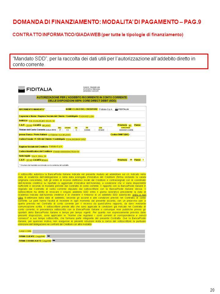 """20 4 """"Mandato SDD"""", per la raccolta dei dati utili per l'autorizzazione all'addebito diretto in conto corrente. DOMANDA DI FINANZIAMENTO: MODALITA' DI"""
