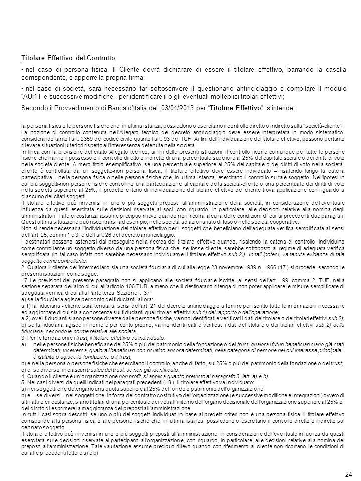 24 Titolare Effettivo del Contratto: nel caso di persona fisica, Il Cliente dovrà dichiarare di essere il titolare effettivo, barrando la casella corr