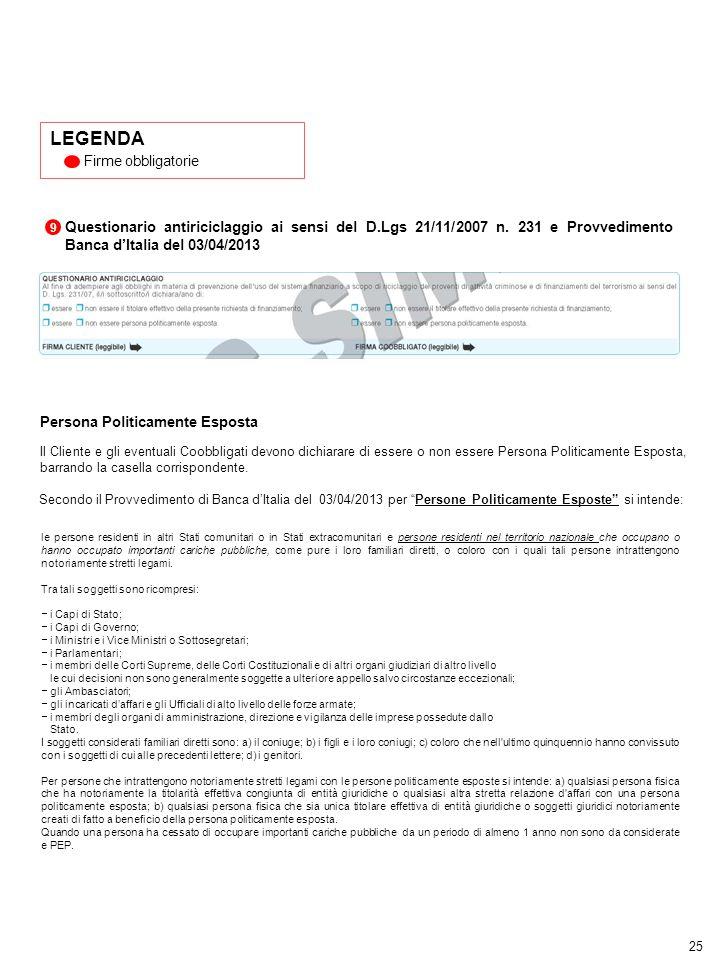 25 LEGENDA Firme obbligatorie 9 Questionario antiriciclaggio ai sensi del D.Lgs 21/11/2007 n. 231 e Provvedimento Banca d'Italia del 03/04/2013 Person