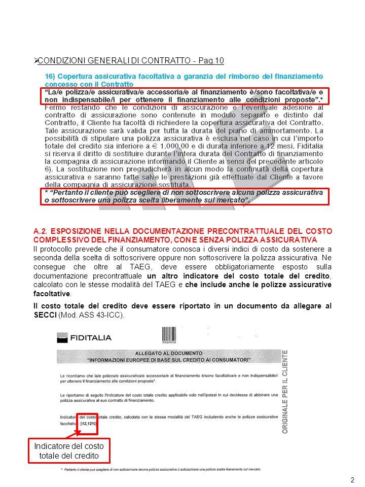 2  CONDIZIONI GENERALI DI CONTRATTO - Pag.10 A.2. ESPOSIZIONE NELLA DOCUMENTAZIONE PRECONTRATTUALE DEL COSTO COMPLESSIVO DEL FINANZIAMENTO, CON E SEN