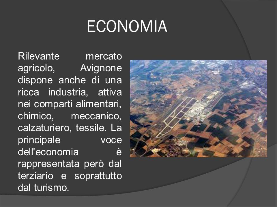 ECONOMIA Rilevante mercato agricolo, Avignone dispone anche di una ricca industria, attiva nei comparti alimentari, chimico, meccanico, calzaturiero,