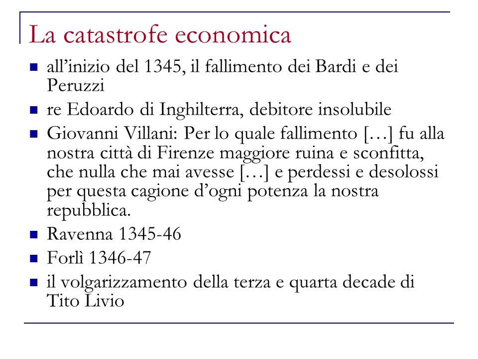 La catastrofe economica all'inizio del 1345, il fallimento dei Bardi e dei Peruzzi re Edoardo di Inghilterra, debitore insolubile Giovanni Villani: Pe