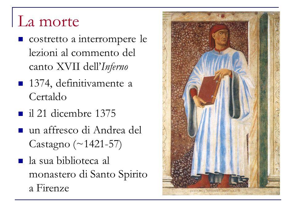 La morte costretto a interrompere le lezioni al commento del canto XVII dell'Inferno 1374, definitivamente a Certaldo il 21 dicembre 1375 un affresco