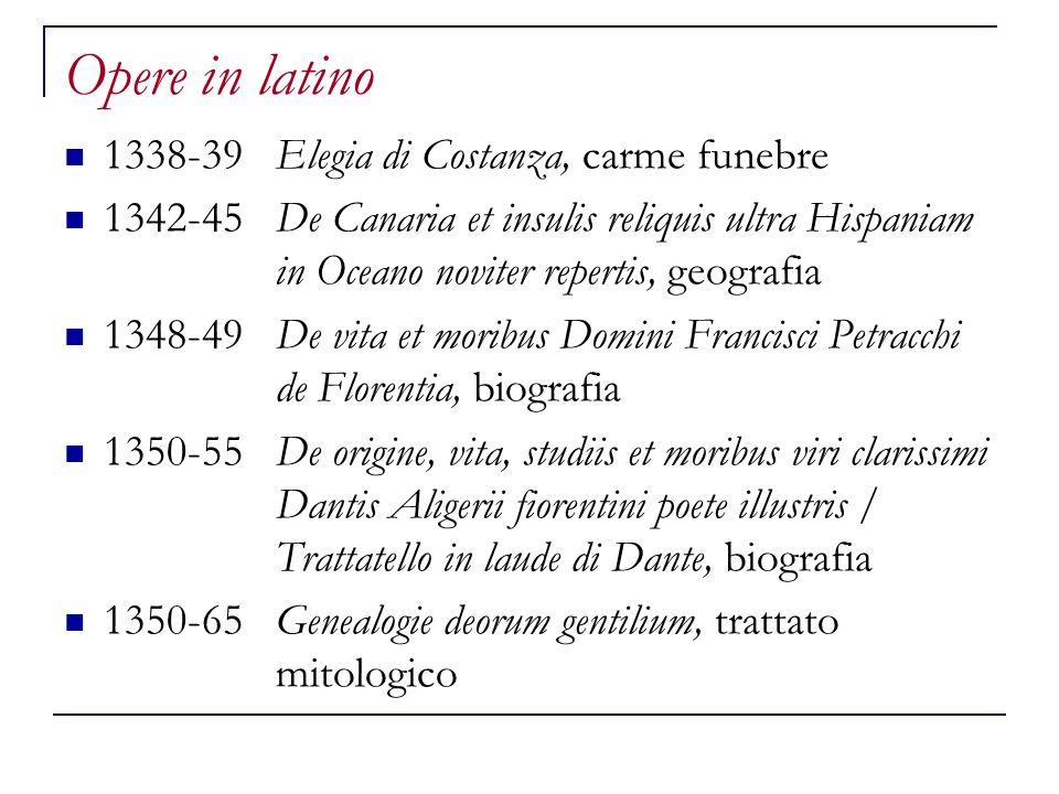 Opere in latino 1338-39Elegia di Costanza, carme funebre 1342-45De Canaria et insulis reliquis ultra Hispaniam in Oceano noviter repertis, geografia 1