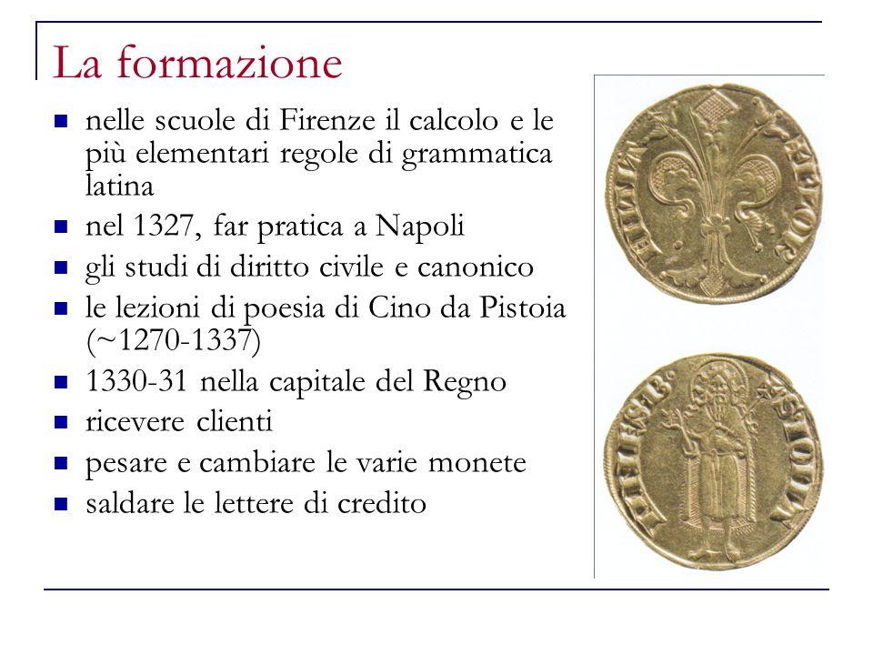 La formazione nelle scuole di Firenze il calcolo e le più elementari regole di grammatica latina nel 1327, far pratica a Napoli gli studi di diritto c