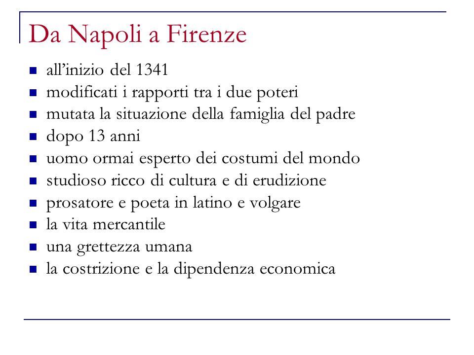 Da Napoli a Firenze all'inizio del 1341 modificati i rapporti tra i due poteri mutata la situazione della famiglia del padre dopo 13 anni uomo ormai e