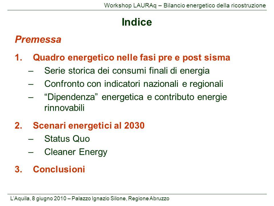 L'Aquila, 8 giugno 2010 – Palazzo Ignazio Silone, Regione Abruzzo Workshop LAURAq – Bilancio energetico della ricostruzione N.B: Il 2009 a livello nazionale ha registrato una contrazione complessiva dei consumi pari al 5,8% (nel dettaglio: -6,7% elettricità; -7,9% gas; -6,4% prodotti petroliferi).