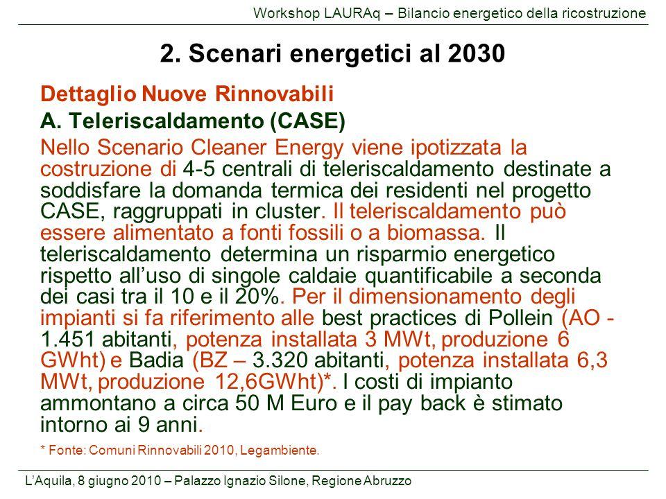 L'Aquila, 8 giugno 2010 – Palazzo Ignazio Silone, Regione Abruzzo Workshop LAURAq – Bilancio energetico della ricostruzione Dettaglio Nuove Rinnovabil