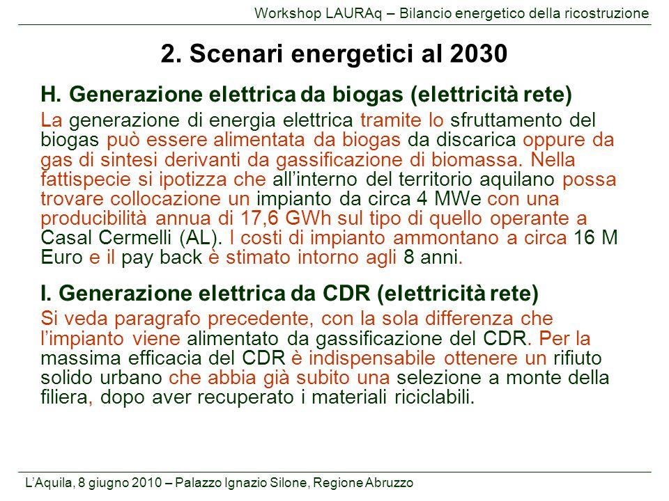 L'Aquila, 8 giugno 2010 – Palazzo Ignazio Silone, Regione Abruzzo Workshop LAURAq – Bilancio energetico della ricostruzione H. Generazione elettrica d