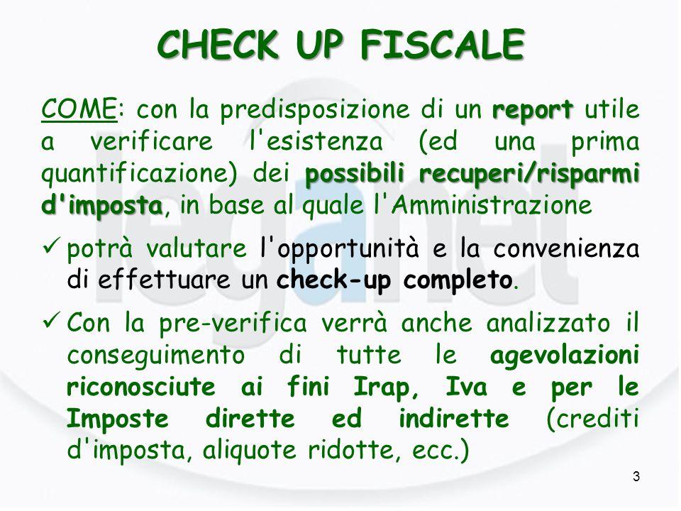 CHECK UP FISCALE report possibili recuperi/risparmi d'imposta COME: con la predisposizione di un report utile a verificare l'esistenza (ed una prima q