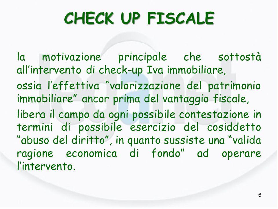 """CHECK UP FISCALE la motivazione principale che sottostà all'intervento di check-up Iva immobiliare, ossia l'effettiva """"valorizzazione del patrimonio i"""