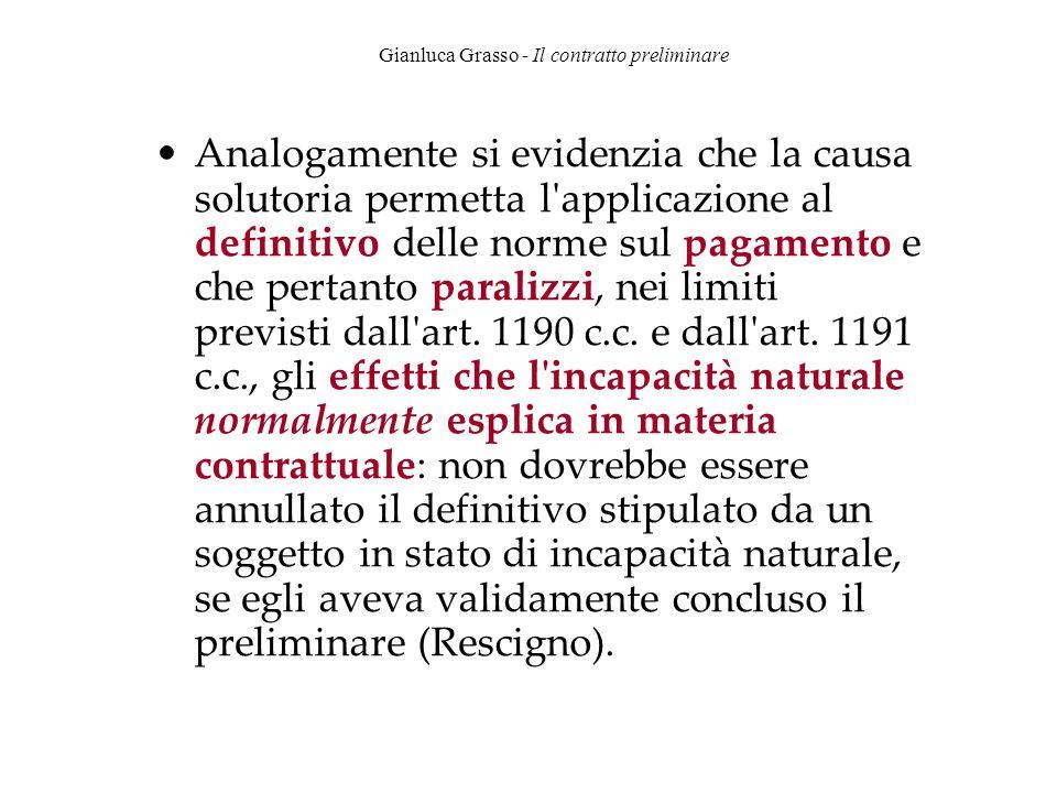 Gianluca Grasso - Il contratto preliminare Analogamente si evidenzia che la causa solutoria permetta l'applicazione al definitivo delle norme sul paga