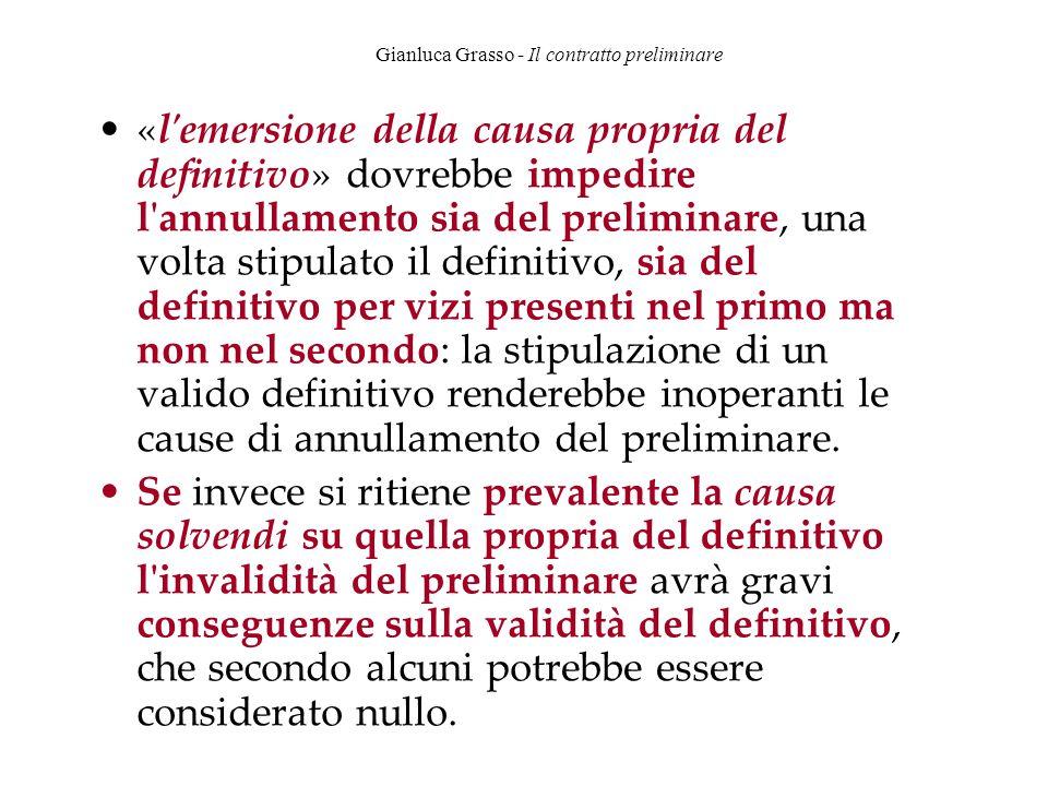 Gianluca Grasso - Il contratto preliminare «l'emersione della causa propria del definitivo» dovrebbe impedire l'annullamento sia del preliminare, una