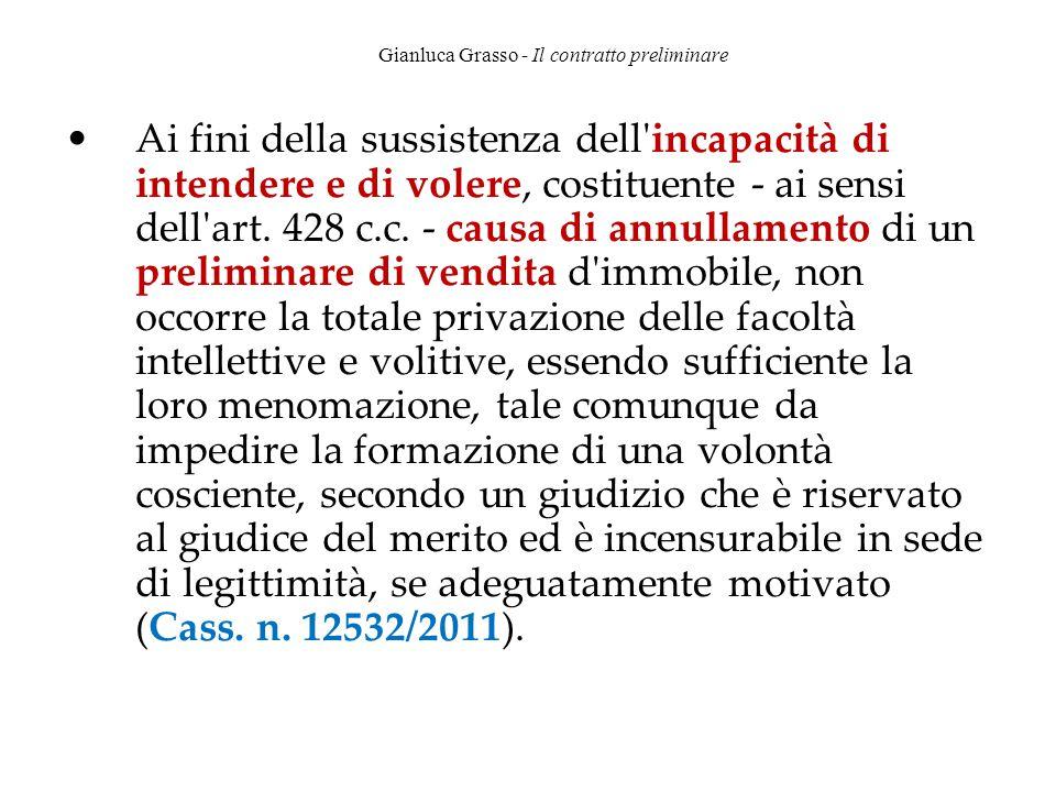 Gianluca Grasso - Il contratto preliminare Ai fini della sussistenza dell'incapacità di intendere e di volere, costituente - ai sensi dell'art. 428 c.