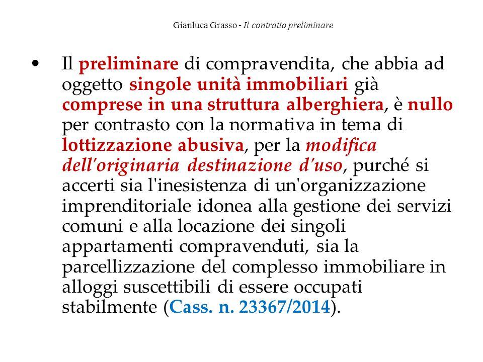 Gianluca Grasso - Il contratto preliminare Il preliminare di compravendita, che abbia ad oggetto singole unità immobiliari già comprese in una struttu